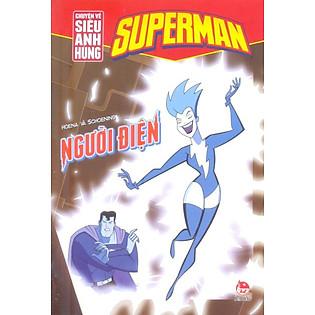 Superman - Chuyện Về Siêu Anh Hùng - Người Điện