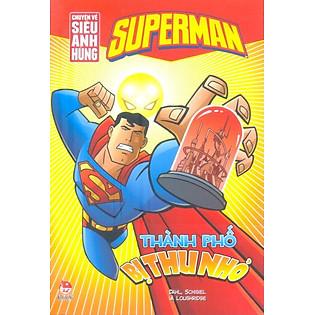 Superman - Chuyện Về Siêu Anh Hùng - Thành Phố Bị Thu Nhỏ