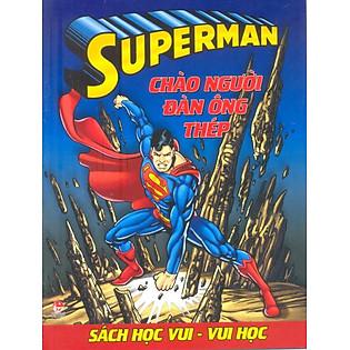 Superman - Sách Học Vui Vui Học - Chào Người Đàn Ông Thép