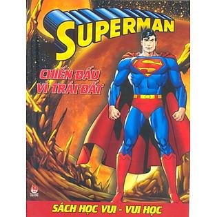 Superman - Sách Học Vui Vui Học - Chiến Đấu Vì Trái Đất