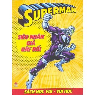 Superman - Sách Học Vui Vui Học - Siêu Nhân Giả Gây Rối