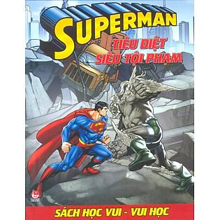 Superman - Sách Học Vui Vui Học - Tiêu Diệt Siêu Tội Phạm