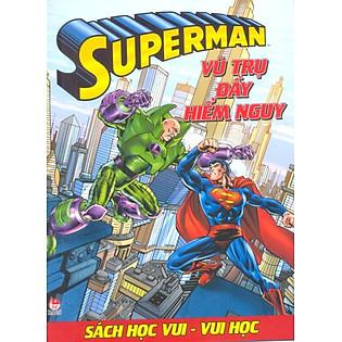 Superman - Sách Học Vui Vui Học - Vũ Trụ Đầy Hiểm Nguy
