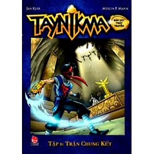 Taynikma - Tập 6 - Trận Chung Kết (Sách Kỉ Niệm 55 Năm)