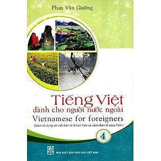 Tiếng Việt Dành Cho Người Nước Ngoài - Tập 4