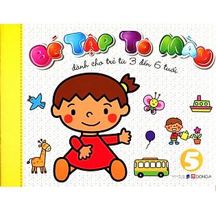 Bé Tập Tô Màu (Tập 5) - Dành Cho Trẻ Từ 3 Đến 6 Tuổi