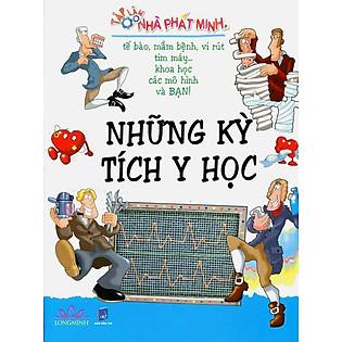 Những Kỳ Tích Y Học - Tập Làm Nhà Phát Minh