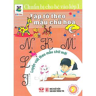 Chuẩn Bị Cho Bé Vào Lớp 1 - Tập Tô Theo Mẫu Chữ Hoa (Tập 5)