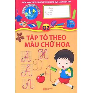 Chuẩn Bị Cho Bé Vào Lớp 1 - Tập Tô Theo Mẫu Chữ Hoa (Quyển 2)