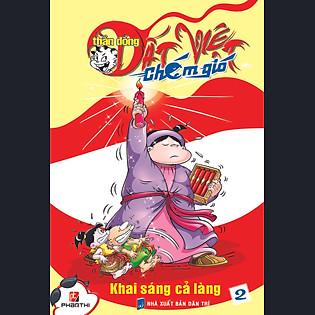 Thần Đồng Đất Việt Chém Gió (Tập 2) - Khai Sáng Cả Làng