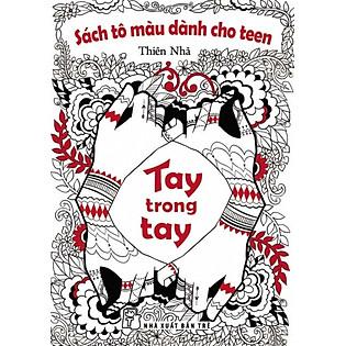Sách Tô Màu Dành Cho Teen - Tay Trong Tay
