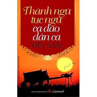 Thành Ngữ Tục Ngữ Ca Dao Dân Ca Việt Nam