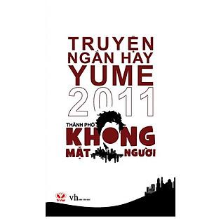 Thành Phố Không Mặt Người (Truyện Ngắn Hay Yume 2011)