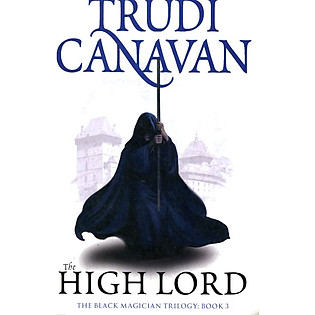 The High Lord: Book 3 Of The Black Magician