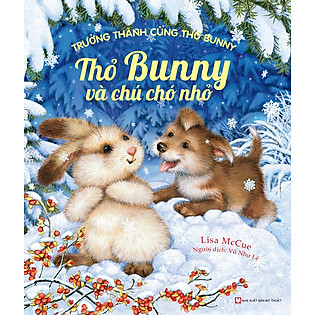 Trưởng Thành Cùng Thỏ Bunny - Thỏ Bunny Và Chú Chó Nhỏ