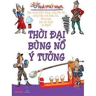 Thời Đại Bùng Nổ Ý Tưởng - Tập Làm Nhà Phát Minh