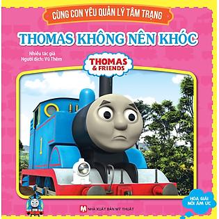Thomas & Friends - Thomas Không Nên Khóc