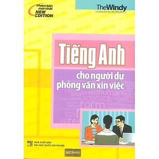 Tiếng Anh Cho Người Dự Phỏng Vấn Xin Việc (Kèm CD)