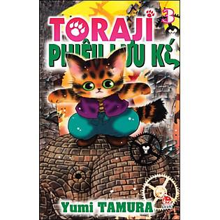 Toraji Phiêu Lưu Kí - Tập 3