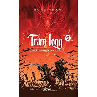 Trảm Long (Tập 3) - Thái Bình Loạn Thế
