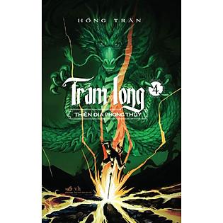 Trảm Long (Tập 4) - Thiên Địa Phong Thủy