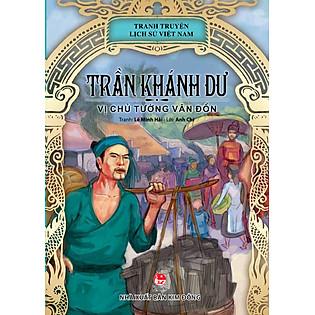 Truyện Tranh Lịch Sử Việt Nam - Trần Khánh Dư - Vị Chủ Tướng Vân Đồn