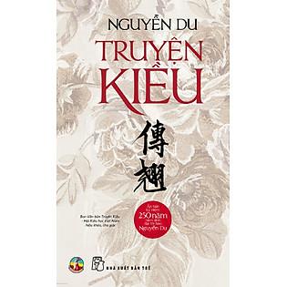 Truyện Kiều - Bản Kỷ Niệm 250 Năm Năm Sinh Đại Thi Hào Nguyễn Du
