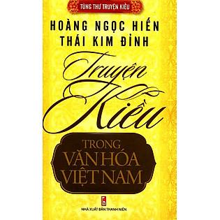 Tùng Thư Truyện Kiều - Truyện Kiều Trong Văn Hóa Việt Nam - Hoàng Ngọc Hiến - Thái Kim Đỉnh
