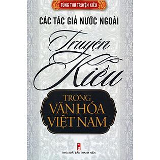 Tùng Thư Truyện Kiều - Truyện Kiều Trong Văn Hóa Việt Nam - Các Tác Giả Nước Ngoài