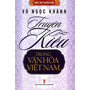Tùng Thư Truyện Kiều - Truyện Kiều Trong Văn Hóa Việt Nam - Vũ Ngọc Khánh