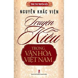 Tùng Thư Truyện Kiều - Truyện Kiều Trong Văn Hóa Việt Nam - Nguyễn Khắc Viện
