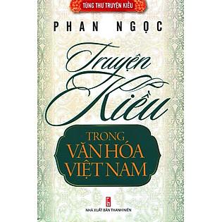 Tùng Thư Truyện Kiều - Truyện Kiều Trong Văn Hóa Việt Nam - Phan Ngọc