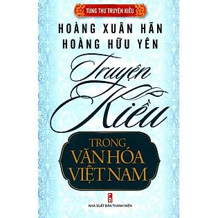 Tùng Thư Truyện Kiều - Truyện Kiều Trong Văn Hóa Việt Nam - Hoàng Xuân Hãn - Hoàng Hữu Yên