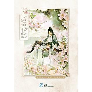 Tam Sinh Tam Thế Thập Lý Đào Hoa (Tái Bản) (Tặng Bookmark Và Poster)