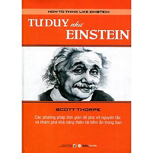 Tư Duy Như Einstein (Tái Bản 2015)