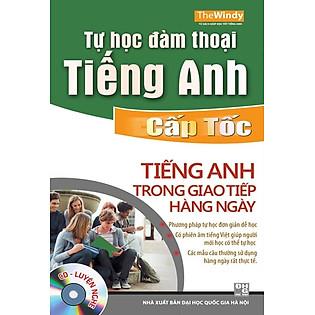 Tự Học Đàm Thoại Tiếng Anh Cấp Tốc (Kèm CD)