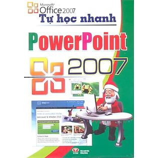 Tự Học Nhanh Powerpoint 2007