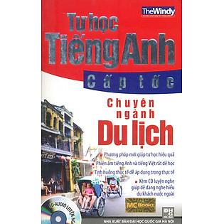 Tự Học Tiếng Anh Cấp Tốc - Chuyên Ngành Du Lịch (Có CD)