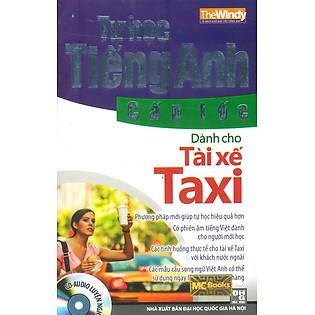 Tự Học Tiếng Anh Cấp Tốc - Dành Cho Tài Xế Taxi (Có CD)