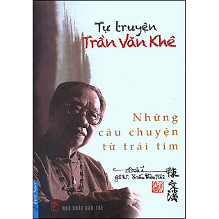Tự Truyện Trần Văn Khê - Những Câu Chuyện Từ Trái Tim (Kèm 1 DVD - MP3)