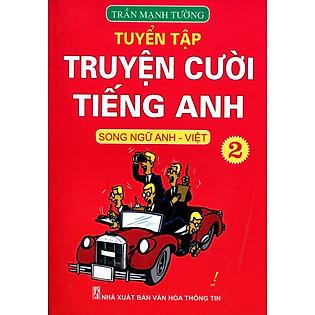 Tuyển Tập Truyện Cười Tiếng Anh (Song Ngữ Anh - Việt) - Tập 2