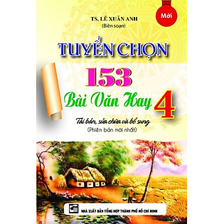 Tuyển Chọn 153 Bài Văn Hay Lớp 4 (Tái Bản 2015)