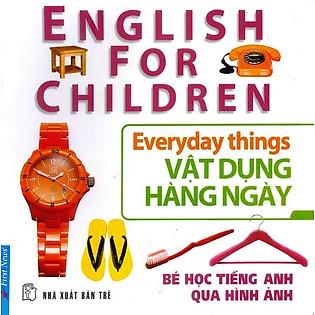 Bé Học Tiếng Anh Qua Hình Ảnh - Vật Dụng Hằng Ngày