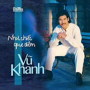 Vũ Khanh - Như Chiếc Que Diêm (CD)