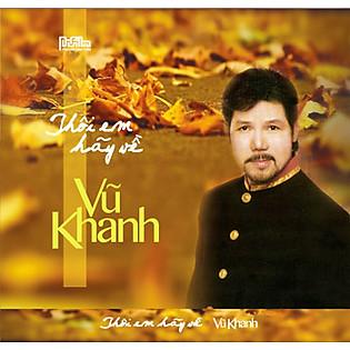 Vũ Khanh - Thôi Em Hãy Về (CD)