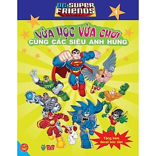 Dc. Super Friends - Vừa Học Vừa Chơi Cùng Các Siêu Anh Hùng T1