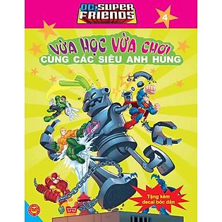 Dc. Super Friends - Vừa Học Vừa Chơi Cùng Các Siêu Anh Hùng T4
