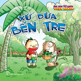 Em Yêu Tổ Quốc Việt Nam - Xứ Dừa Bến Tre