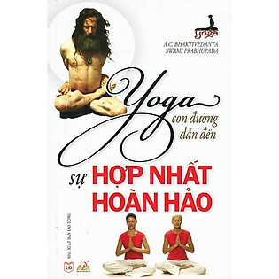Yoga Con Đường Dẫn Đến Sự Hợp Nhất Hoàn Hảo