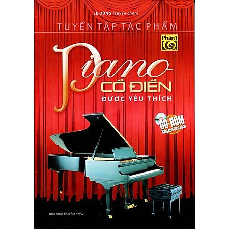 Tuyển Tập Tác Phẩm Piano Cổ Điển Được Yêu Thích Phần 1 (Kèm CD)